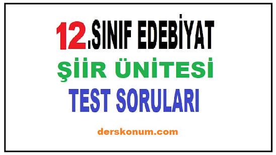 12.SINIF EDEBİYAT ŞİİR ÜNİTESİ TEST SORULARI
