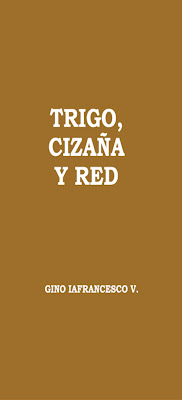 Gino Iafrancesco V.-Trigo,Cizaña y Red-