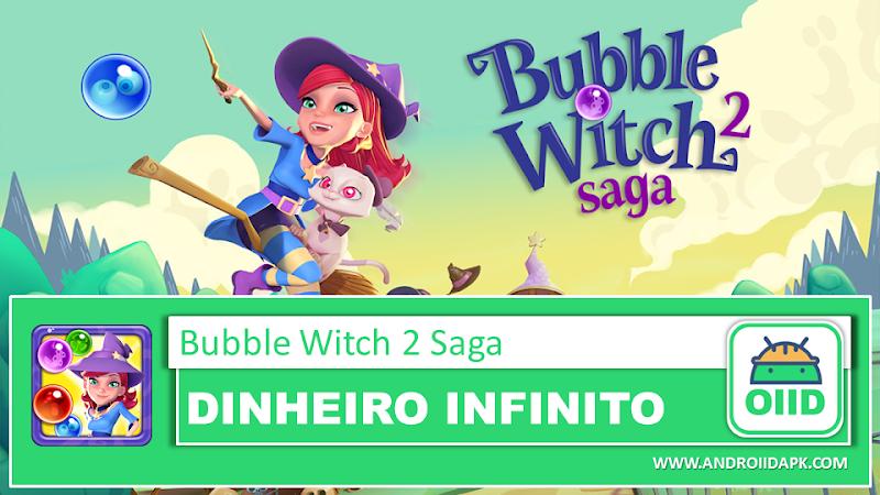Bubble Witch 2 Saga  – APK MOD HACK – Dinheiro Infinito