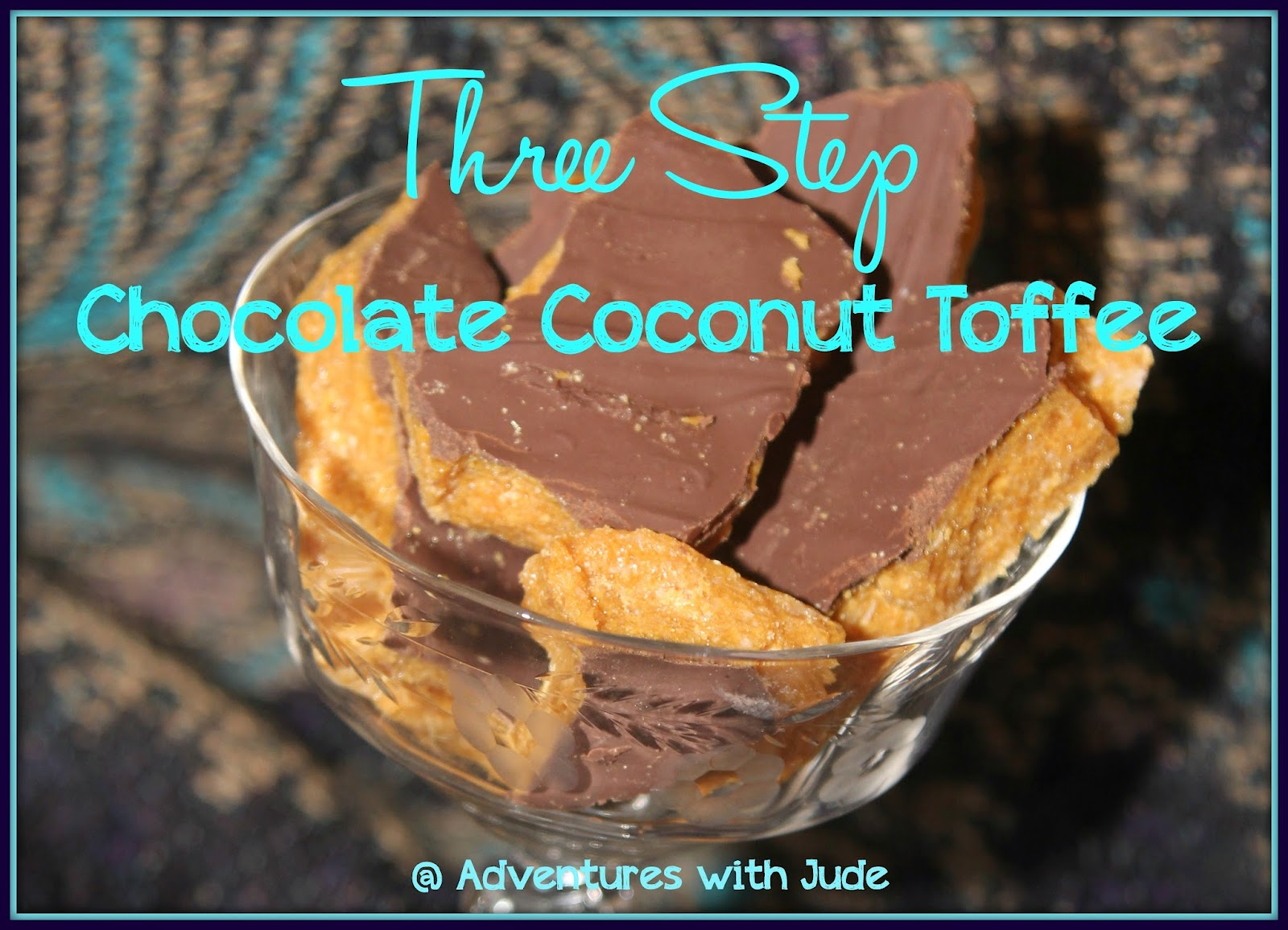 Three Step Chocolate Coconut Toffee #glutenfree #dairyfree