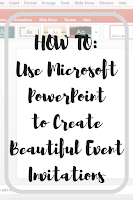 How To: Use Microsoft PowerPoint to Create Beautiful Event Invitations