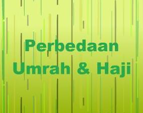 Perbedaan Haji dan Umroh