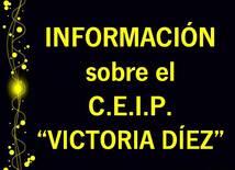 """INFORMACIÓN sobre el C.E.I.P. """"VICTORIA DÍEZ""""..."""