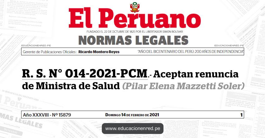 R. S. N° 014-2021-PCM.- Aceptan renuncia de Ministra de Salud (Pilar Elena Mazzetti Soler)