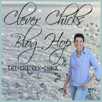 The Chicken Chick's Clever Chicks Blog Hop www.The-Chicken-Chick.com