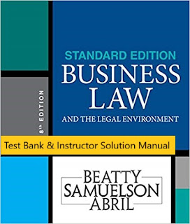 Test Bank for Business Law and the Legal Environment, Standard Edition, 8th Edition Jeffrey F. Beatty, Susan S. Samuelson, Patricia Sanchez Abril © 2019 1