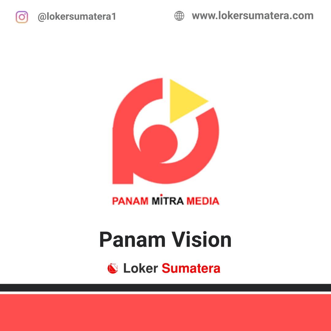 Lowongan Kerja Pekanbaru: PT Panam Mitra Media (Panam Vision) November 2020