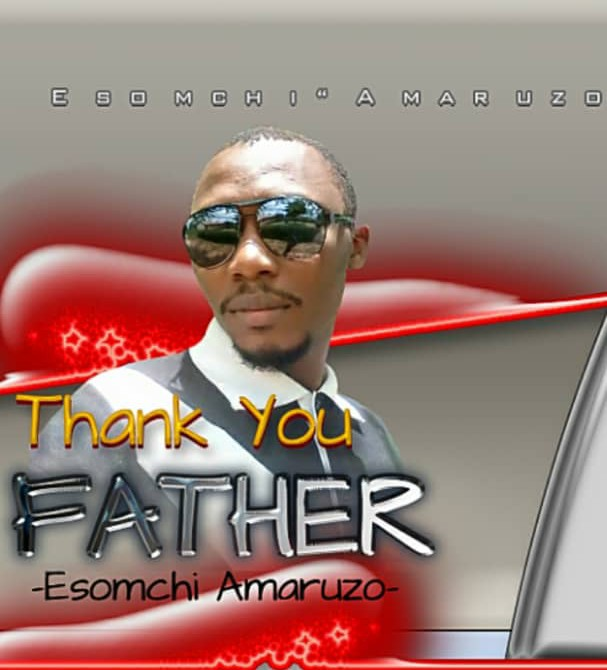 Music : Esomchi Amaruzo - thank you father
