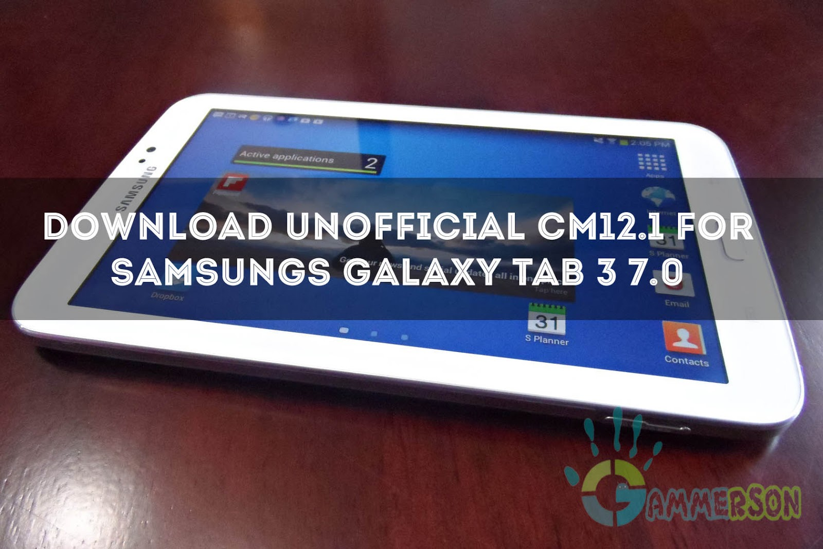 ROM] Download CM12 1 for Galaxy Tab 3 7 0 Lollipop [SM-T217s]