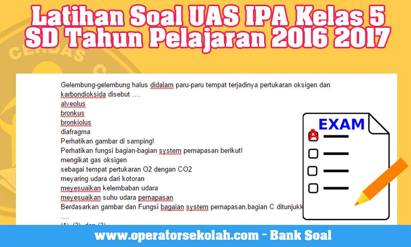 Latihan Soal UAS IPA Kelas 5 SD Tahun Pelajaran 2016 2017