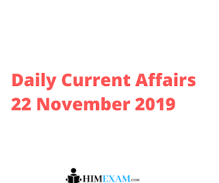Daily Current Affairs 22 November 2019