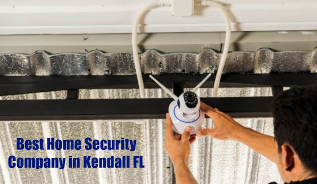 Best Home Security Company in Kendall FL