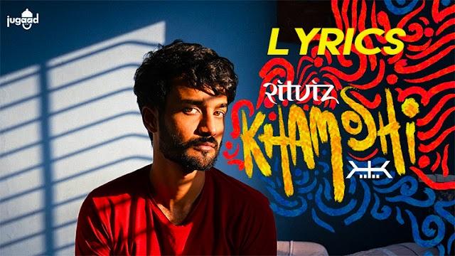 Khamoshi Song Lyrics   Ritviz   Karan Kanchan   Encore (Seedhe Maut)   Rudraksh Thakur, Aarsha Mohan