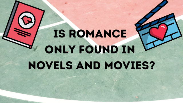 Is Romance Only Found in Novels and Movies?
