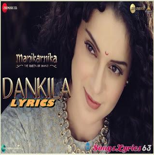 Dankila Lyrics Manikarnika: The Queen of Jhansi [2019]