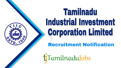 TIIC Recruitment notification 2019, govt jobs in tamil nadu, tamil nadu govt jobs, tn govt jobs, Latest TIIC Recruitment notification update