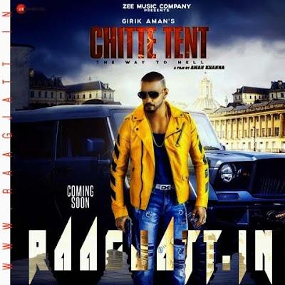 Chitte Tent by Girik Aman lyrics