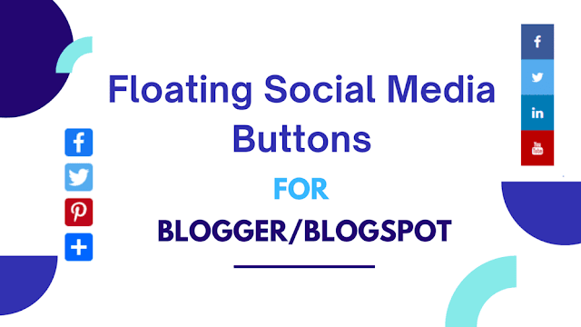 Add Cool Floating Social Media Share Buttons For Blogger/BlogSpot