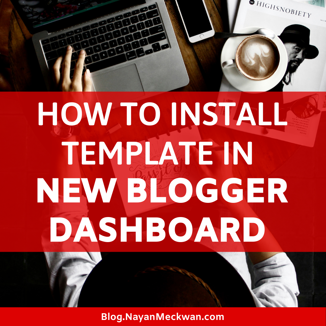 How to Upload Blogger template in New Dashboard features in Hindi