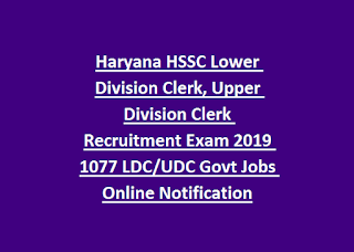 Haryana HSSC Lower Division Clerk, Upper Division Clerk Recruitment Exam 2019 1077 LDC UDC Govt Jobs Online Notification