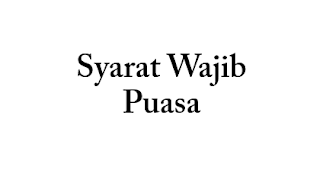 Syarat Wajib Puasa