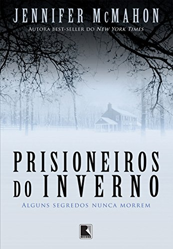 Prisioneiros do inverno Alguns segredos nunca morrem - Jennifer McMahon