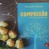 RESENHA | Compaixão, de Fernando Moraes