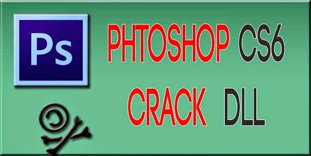 Adobe Photoshop CS6 crack dll files