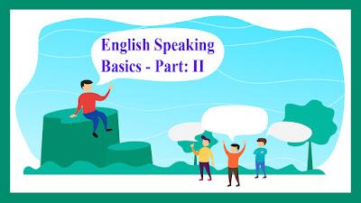 English Speaking Basics - Part II
