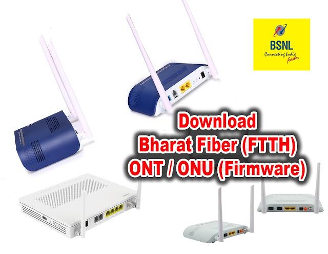 Download Latest ONU / ONT Firmware for BSNL FTTH (Bharat Fiber)