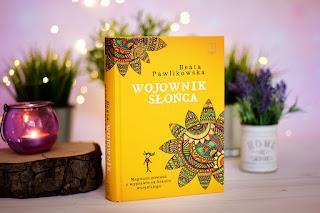 """Beata Pawlikowska - """"Wojownik Słońca"""""""