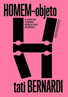 Homem-objeto e outras coisas sobre ser mulher, de Tati Bernardi