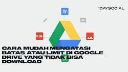 Cara Mengatasi Batas Atau Limit di Google Drive Yang Tidak Bisa Download