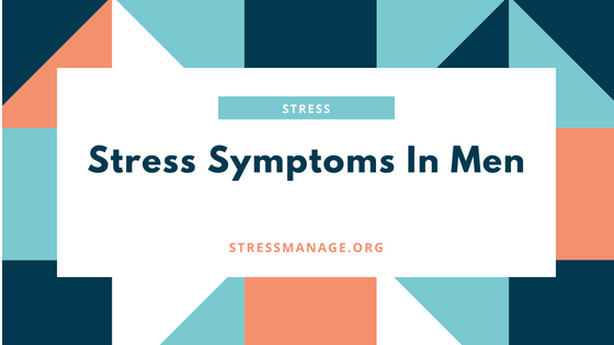 stress symptoms in men