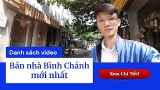 Danh sách video bán nhà Bình Chánh mới nhất trên kênh Youtube Nhà Đất Đông Nam Bộ