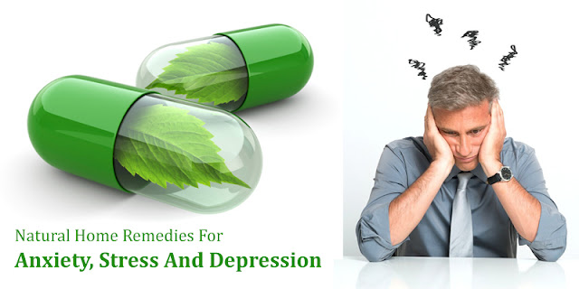 Natural Home Remedies For Anxiety, Stress And Depression