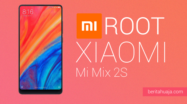 How to Root Xiaomi Mi Mix 2S And Install TWRP Recovery