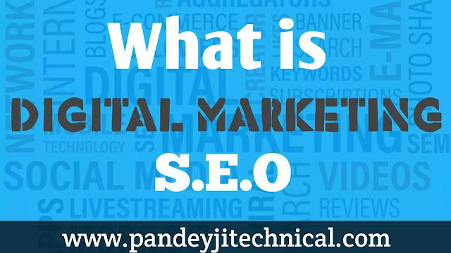 Digital Marketing S.E.O | Why is Digital Marketing important - Pandey ji Technical