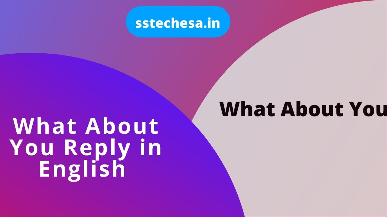 What About You Reply in English
