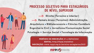 MPPI lança processo seletivo para estagiários de nível superior com vagas para Uruçuí e outras varias cidades do Sul do estado