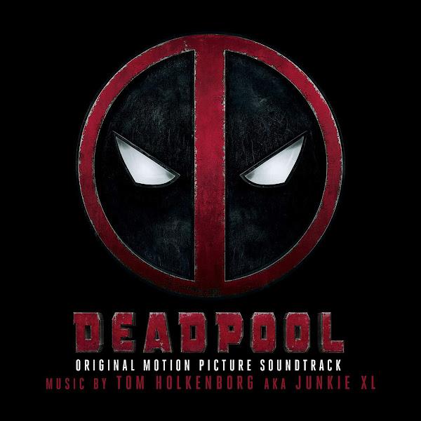 Junkie XL - Deadpool (Original Motion Picture Soundtrack) Cover