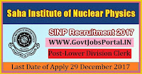 Saha Institute of Nuclear Physics Recruitment 2017– 23 Lower Division Clerk, Engineer