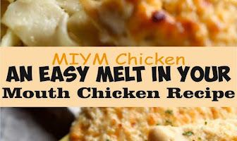 MIYM Chicken – An Easy Melt In Your Mouth Chicken Recipe