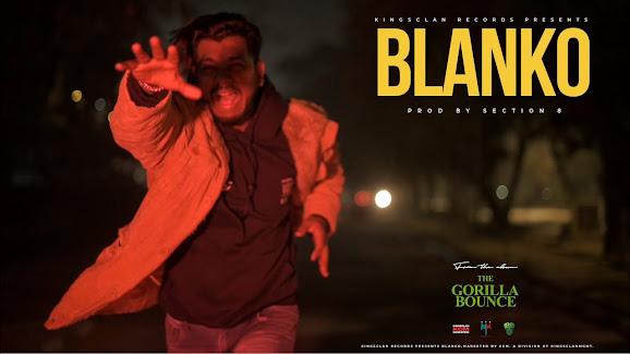 King - Blanko Song Lyrics   The Gorilla Bounce   Prod. by Section 8   Latest Hit Songs 2021 Lyrics Planet