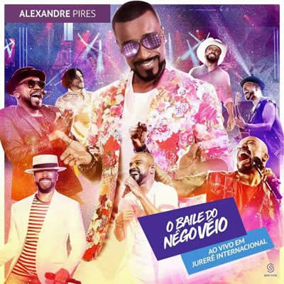 Alexandre Pires - O Baile do Nego Véio (Ao Vivo em Jurerê)