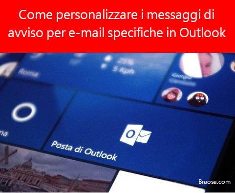 Come personalizzare i messaggi di avviso per e-mail specifiche in Outlook