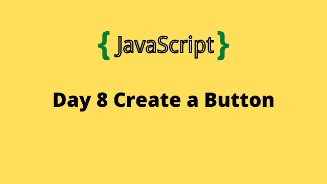 HackerRank Day 8: Create a Button 10 Days of javascript solution