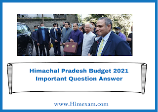 Himachal Pradesh Budget 2021 Important Question Answer