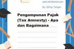 Pengampunan Pajak (Tax Amnesty) - Apa dan Bagaimana