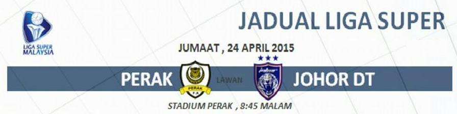 result Perak Vs JDT liga super 24 April 2015